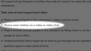 """Please wear clothes on a video or video chat."""