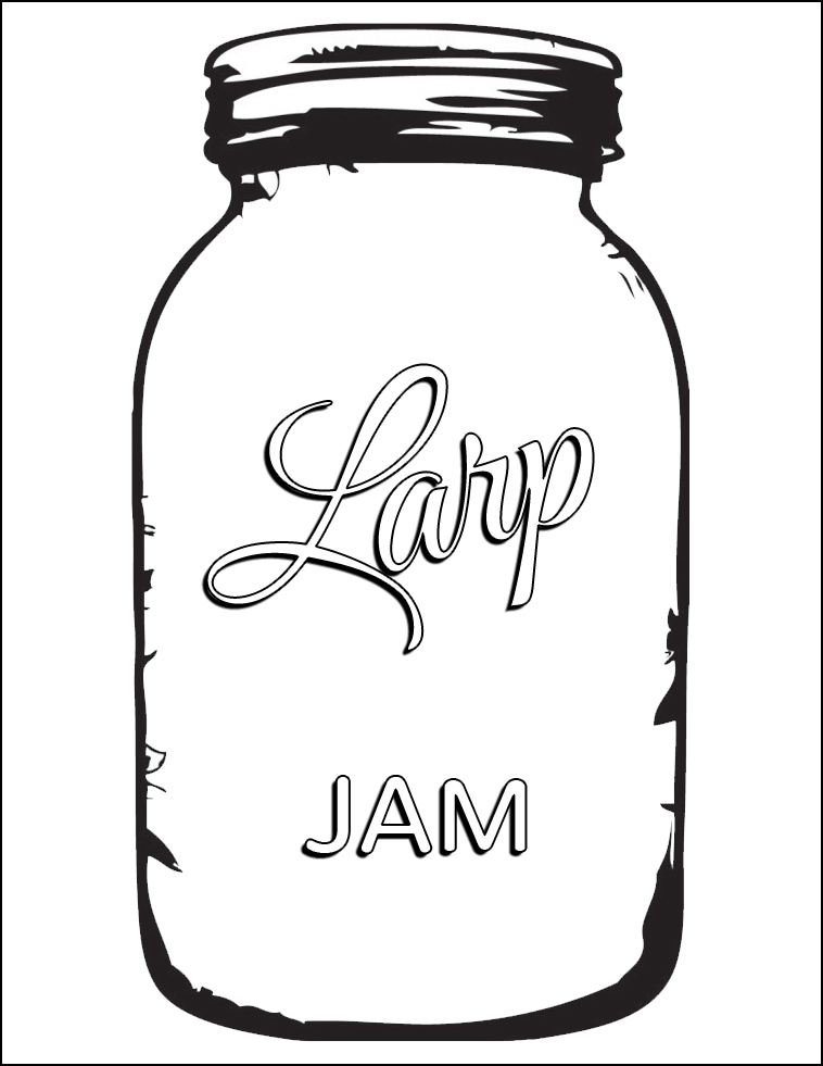 "Mason jar labeled ""Larp Jam"""